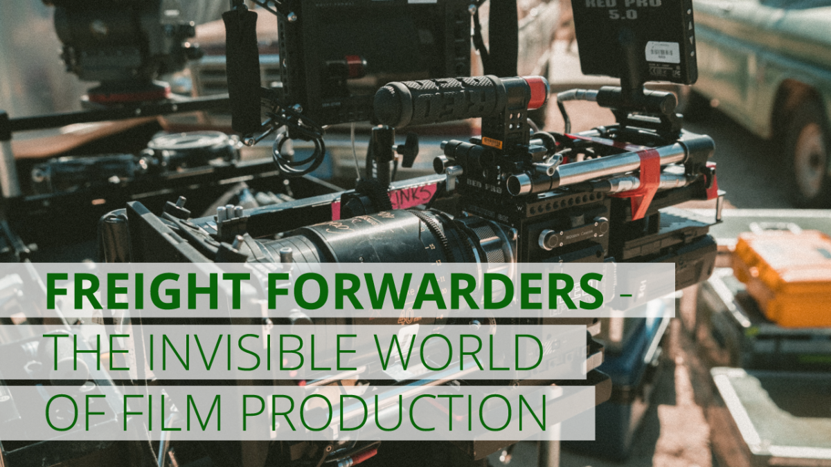 Freight forwarders – the invisible world of film production